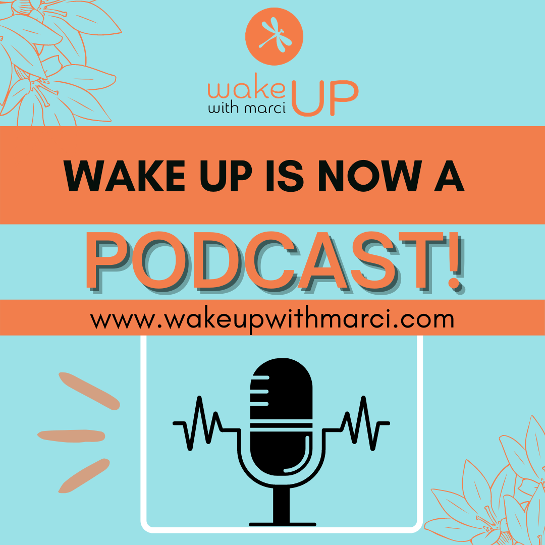 Picture of Wake up with Marci Newsletter Promo, Podcast.